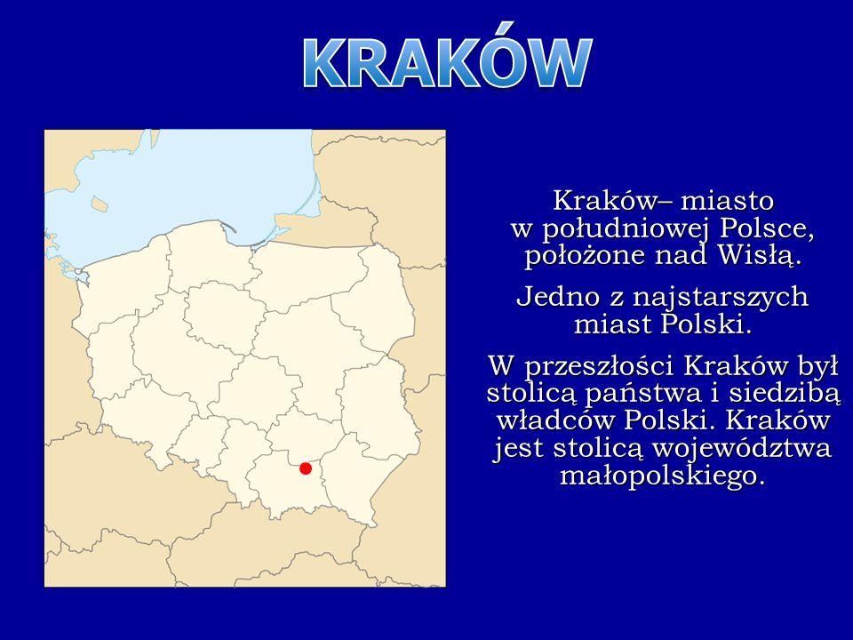 Kraków– miasto w południowej Polsce, położone nad Wisłą. Jedno z najstarszych miast Polski. W przeszłości Kraków był stolicą państwa i siedzibą władcó