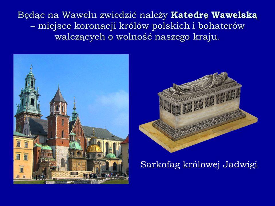 Będąc na Wawelu zwiedzić należy Katedrę Wawelską – miejsce koronacji królów polskich i bohaterów walczących o wolność naszego kraju. Sarkofag królowej