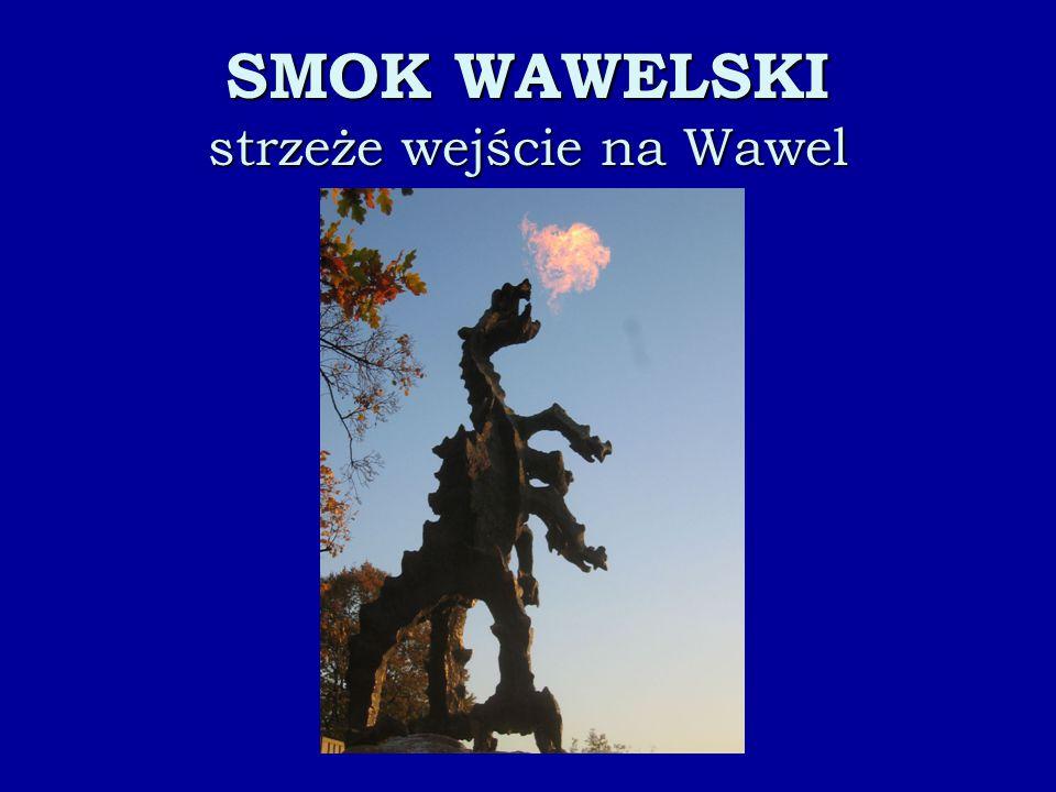 SMOK WAWELSKI strzeże wejście na Wawel