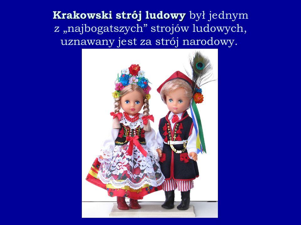 """Krakowski strój ludowy Krakowski strój ludowy był jednym z """"najbogatszych strojów ludowych, uznawany jest za strój narodowy."""