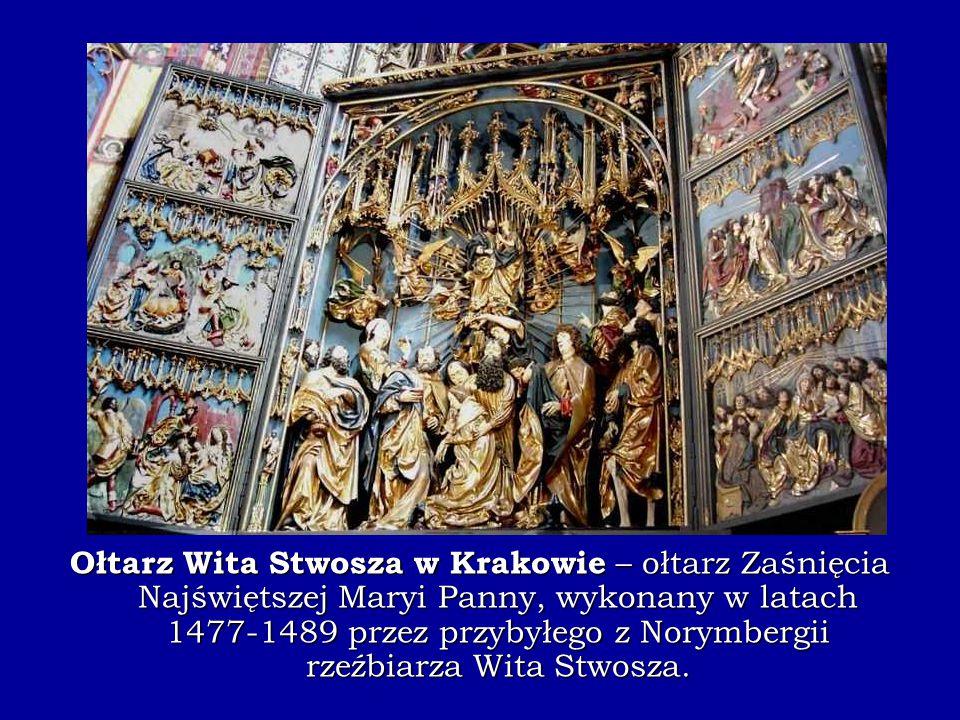 Ołtarz Wita Stwosza w Krakowie – ołtarz Zaśnięcia Najświętszej Maryi Panny, wykonany w latach 1477-1489 przez przybyłego z Norymbergii rzeźbiarza Wita