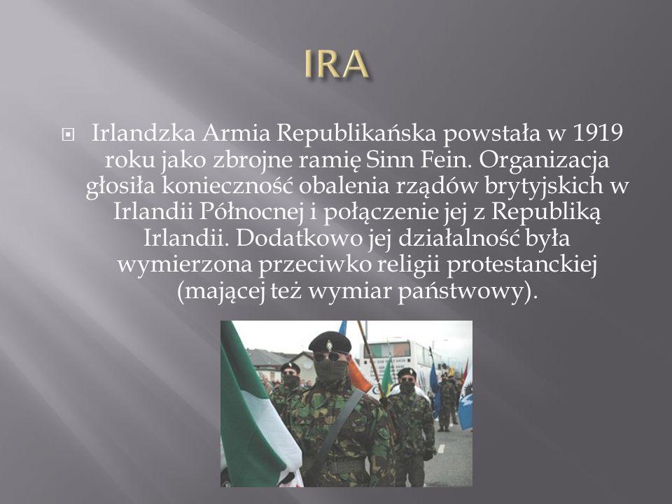  Irlandzka Armia Republikańska powstała w 1919 roku jako zbrojne ramię Sinn Fein. Organizacja głosiła konieczność obalenia rządów brytyjskich w Irlan