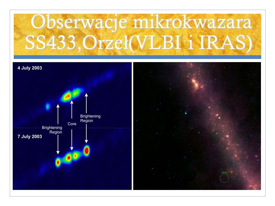 Obserwacje mikrokwazara SS433,Orze ł (VLBI i IRAS)