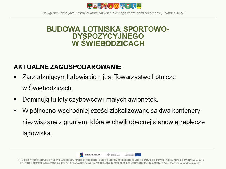 Usługi publiczne jako istotny czynnik rozwoju lokalnego w gminach Aglomeracji Wałbrzyskiej Projekt jest współfinansowany przez Unię Europejską w ramach Europejskiego Funduszu Rozwoju Regionalnego i budżetu państwa, Program Operacyjny Pomoc Techniczna 2007-2013 Priorytet 4, działanie 4.2 w ramach projektu nr POPT.04.02.00-00-318/12 realizowanego zgodnie z decyzją Ministra Rozwoju Regionalnego nr UDA-POPT.04.02.00-00-318/12-00.