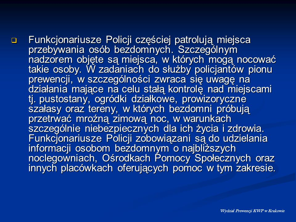  F unkcjonariusze Policji częściej patrolują miejsca przebywania osób bezdomnych. Szczególnym nadzorem objęte są miejsca, w których mogą nocować taki