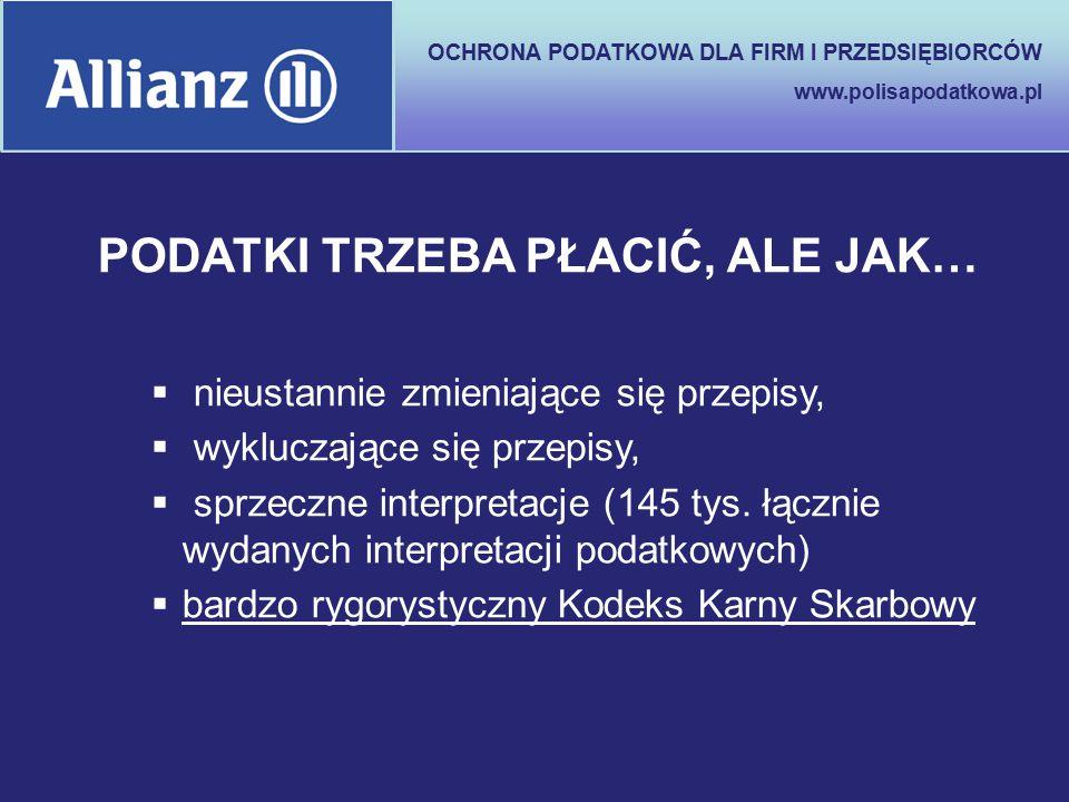 OCHRONA PODATKOWA DLA FIRM I PRZEDSIĘBIORCÓW www.polisapodatkowa.pl PODATKI TRZEBA PŁACIĆ, ALE JAK…  nieustannie zmieniające się przepisy,  wyklucza