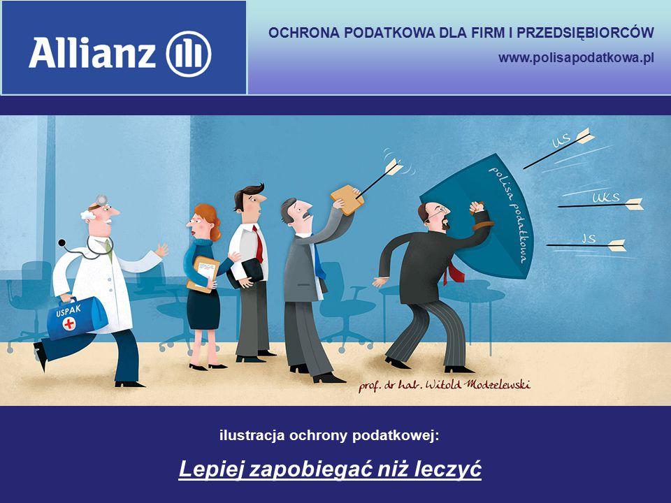 OCHRONA PODATKOWA DLA FIRM I PRZEDSIĘBIORCÓW www.polisapodatkowa.pl ilustracja ochrony podatkowej: Lepiej zapobiegać niż leczyć