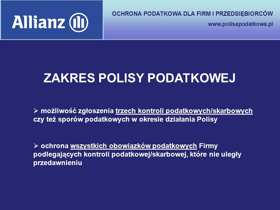 OCHRONA PODATKOWA DLA FIRM I PRZEDSIĘBIORCÓW www.polisapodatkowa.pl  ochrona wszystkich obowiązków podatkowych Firmy podlegających kontroli podatkowe