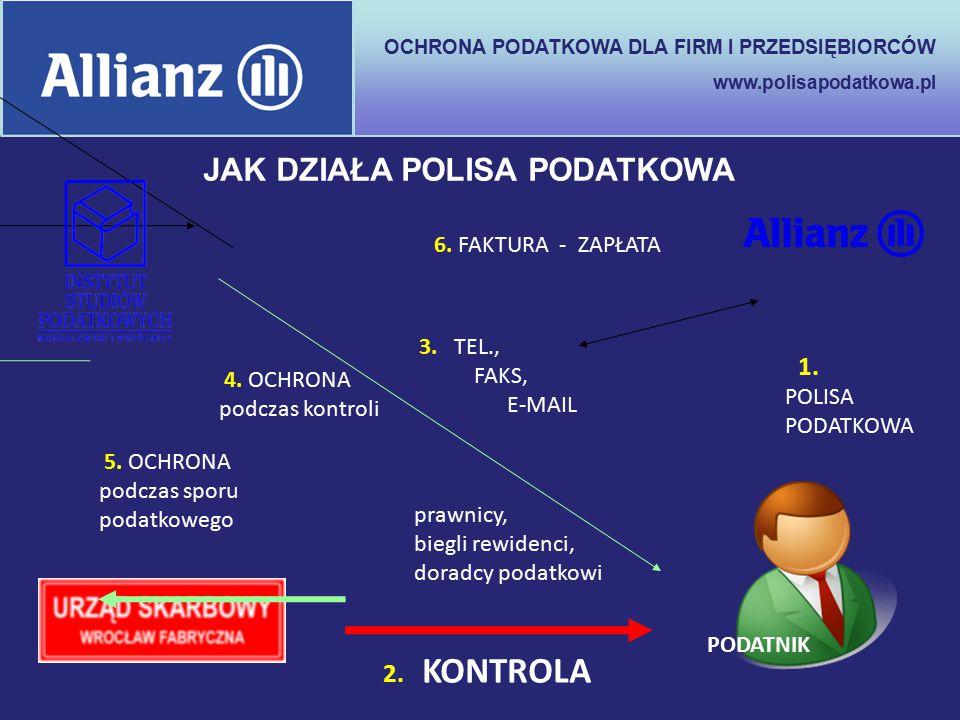 OCHRONA PODATKOWA DLA FIRM I PRZEDSIĘBIORCÓW www.polisapodatkowa.pl PODATNIK 1. POLISA PODATKOWA 2. KONTROLA 3. TEL., FAKS, E-MAIL prawnicy, biegli re