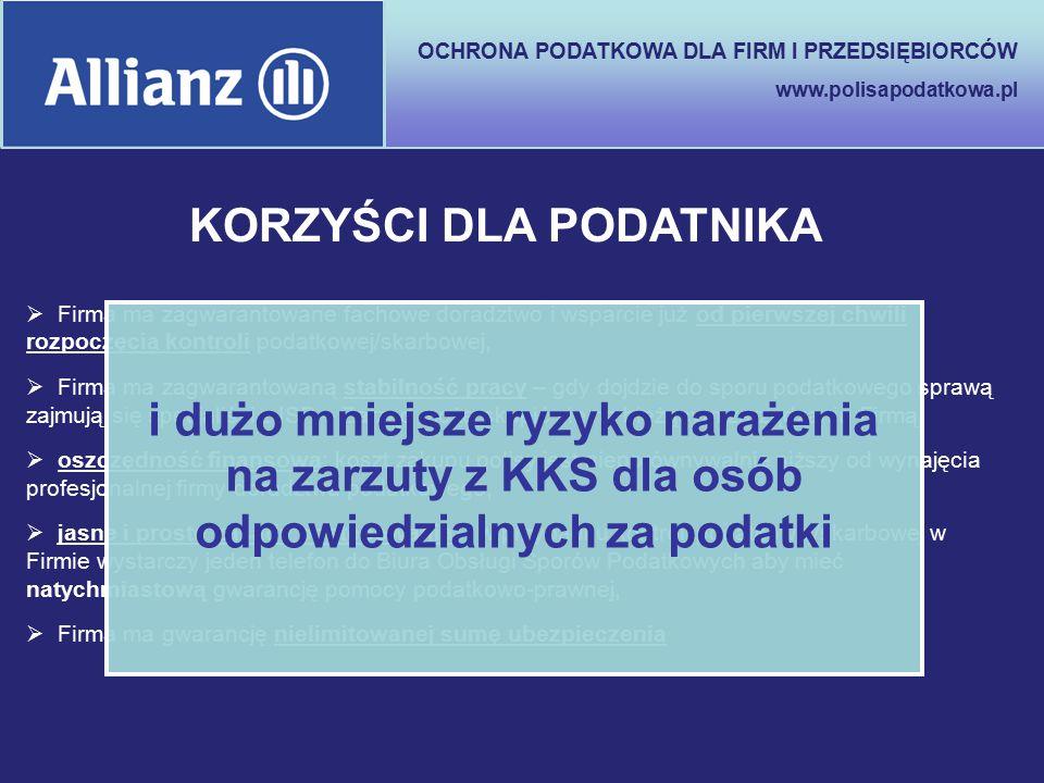 OCHRONA PODATKOWA DLA FIRM I PRZEDSIĘBIORCÓW www.polisapodatkowa.pl  Firma ma zagwarantowane fachowe doradztwo i wsparcie już od pierwszej chwili roz
