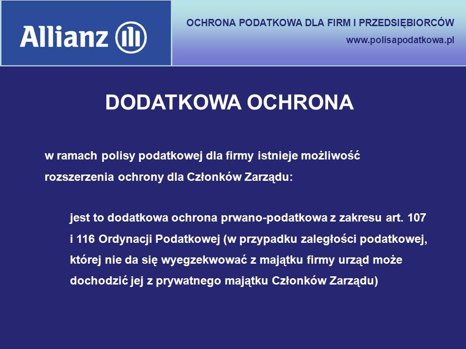 OCHRONA PODATKOWA DLA FIRM I PRZEDSIĘBIORCÓW www.polisapodatkowa.pl DODATKOWA OCHRONA w ramach polisy podatkowej dla firmy istnieje możliwość rozszerz