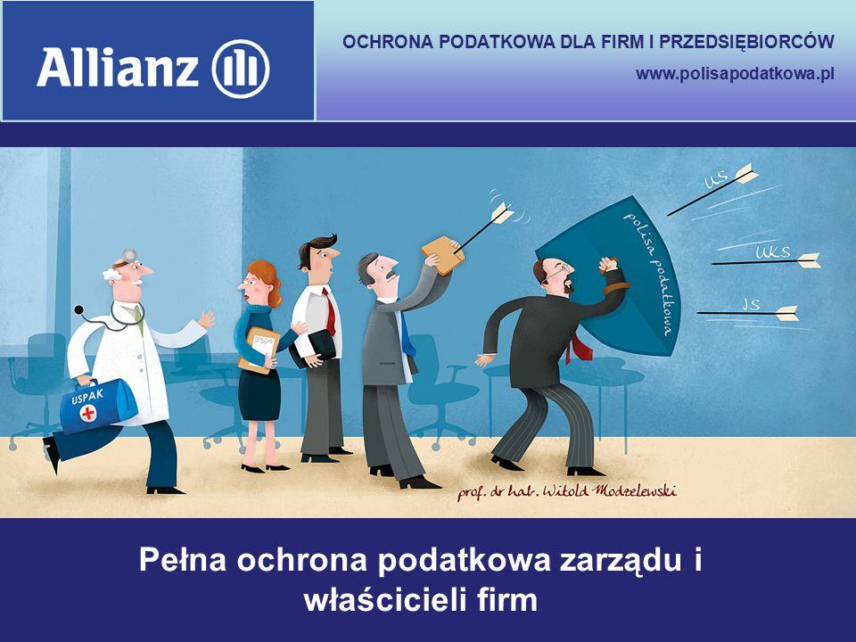OCHRONA PODATKOWA DLA FIRM I PRZEDSIĘBIORCÓW www.polisapodatkowa.pl Pełna ochrona podatkowa zarządu i właścicieli firm