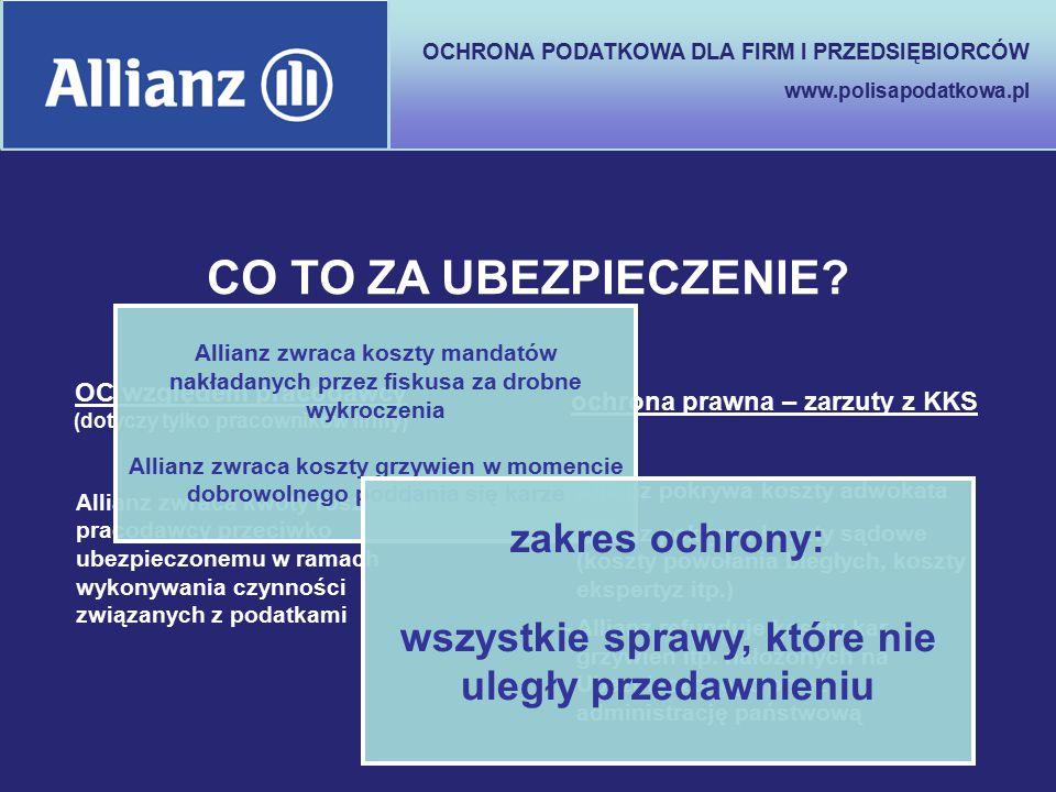 OCHRONA PODATKOWA DLA FIRM I PRZEDSIĘBIORCÓW www.polisapodatkowa.pl OC względem pracodawcy (dotyczy tylko pracowników firmy) - Allianz pokrywa koszty