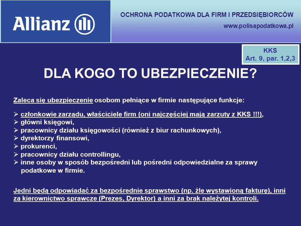 OCHRONA PODATKOWA DLA FIRM I PRZEDSIĘBIORCÓW www.polisapodatkowa.pl DLA KOGO TO UBEZPIECZENIE? Zaleca się ubezpieczenie osobom pełniące w firmie nastę