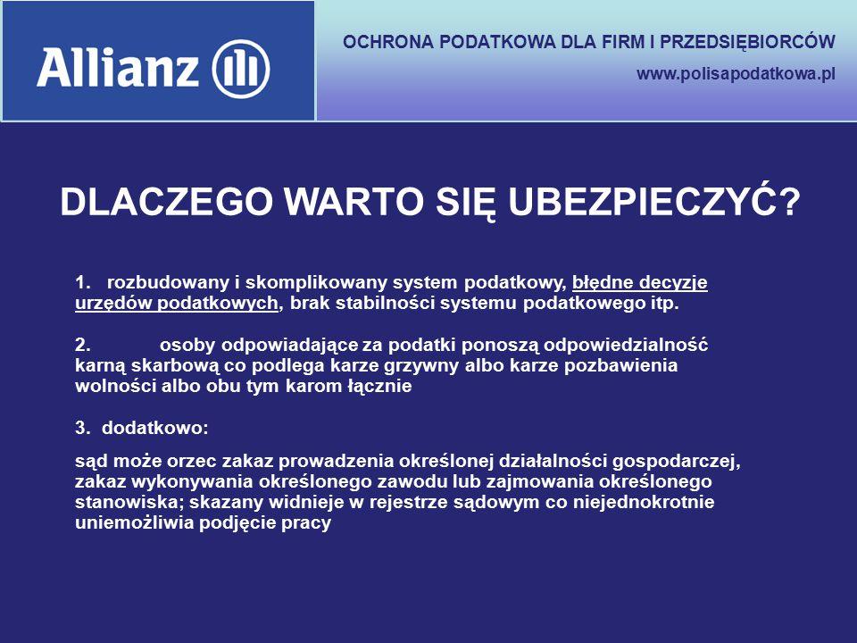 OCHRONA PODATKOWA DLA FIRM I PRZEDSIĘBIORCÓW www.polisapodatkowa.pl DLACZEGO WARTO SIĘ UBEZPIECZYĆ? 1. rozbudowany i skomplikowany system podatkowy, b