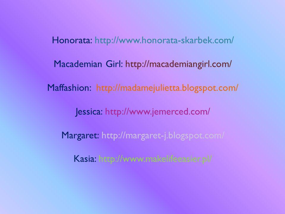 Honorata: http://www.honorata-skarbek.com/ Macademian Girl: http://macademiangirl.com/ Maffashion: http://madamejulietta.blogspot.com/ Jessica: http:/
