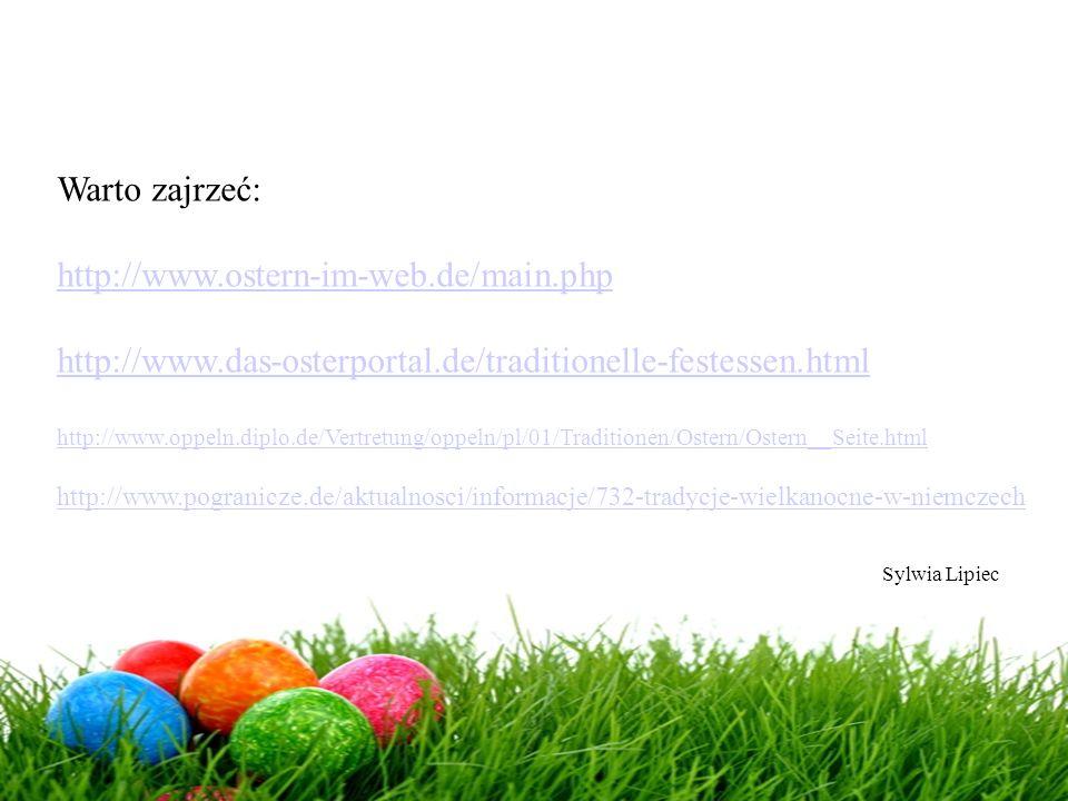 Warto zajrzeć: http://www.ostern-im-web.de/main.php http://www.das-osterportal.de/traditionelle-festessen.html http://www.oppeln.diplo.de/Vertretung/o