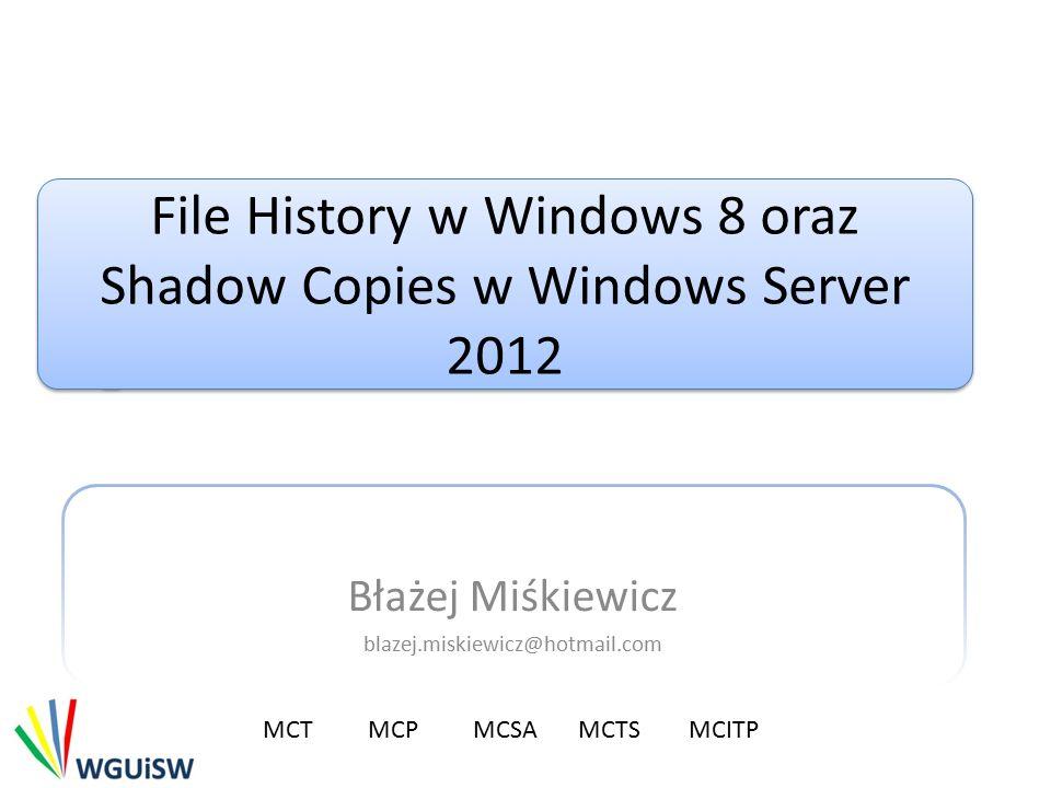 Cykl spotkań Zarządzanie magazynem danych – Storage Spaces w Windows Server 2012 oraz w Windows 8 – Luty – File History w Windows 8 oraz Shadow Copies w Windows Server 2012 -Marzec – SMB 3.0 - Kwiecień