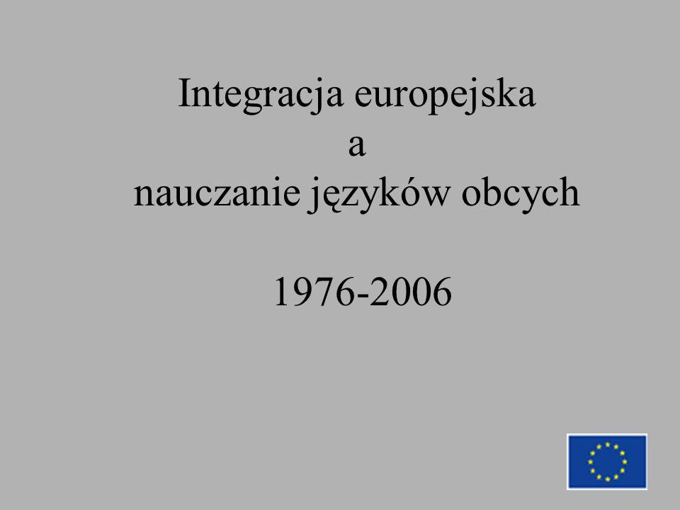 Integracja europejska a nauczanie języków obcych 1976-2006
