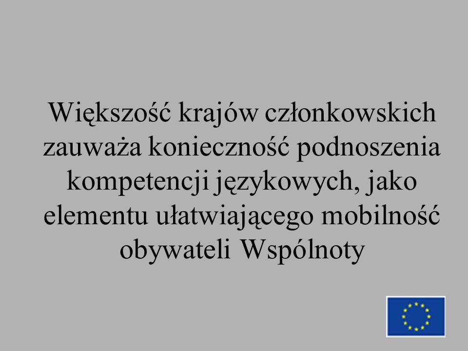 Większość krajów członkowskich zauważa konieczność podnoszenia kompetencji językowych, jako elementu ułatwiającego mobilność obywateli Wspólnoty
