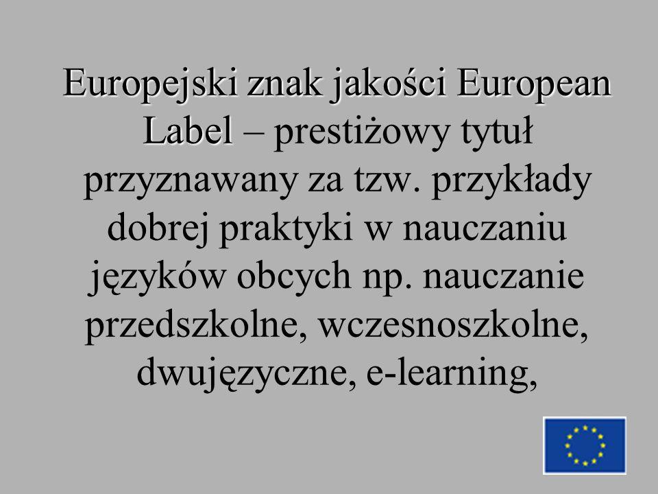 Europejski znak jakości European Label Europejski znak jakości European Label – prestiżowy tytuł przyznawany za tzw.