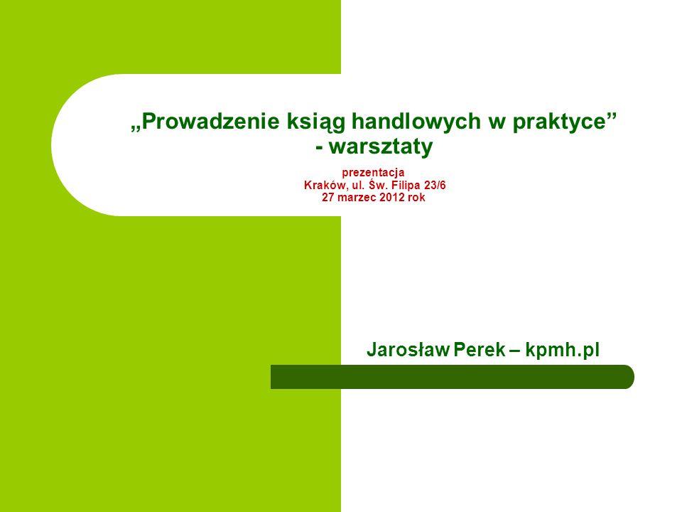 """""""Prowadzenie ksiąg handlowych w praktyce - warsztaty prezentacja Kraków, ul."""