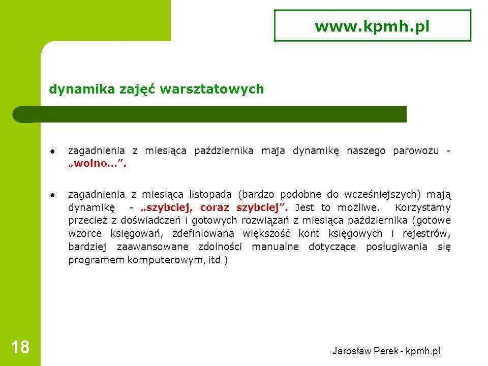 """Jarosław Perek - kpmh.pl 18 dynamika zajęć warsztatowych zagadnienia z miesiąca października maja dynamikę naszego parowozu - """"wolno… ."""