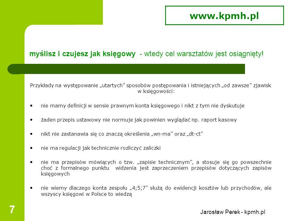 """Jarosław Perek - kpmh.pl 8 cel warsztatów Wiedza teoretyczna – pogłębienie wiedzy już posiadanej sposobem """"zrozum teorię poprzez praktykę ."""