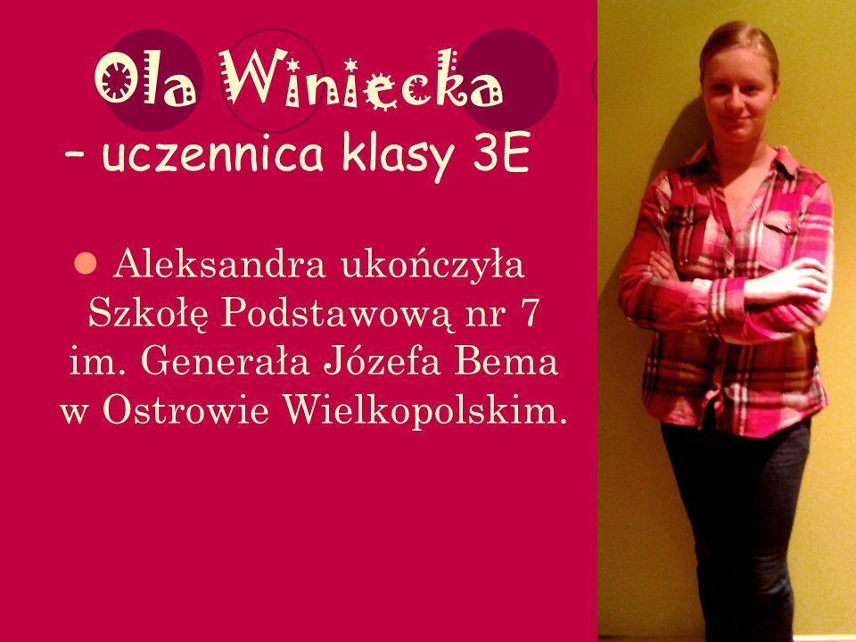 Ola Winiecka – uczennica klasy 3E Aleksandra ukończyła Szkołę Podstawową nr 7 im.