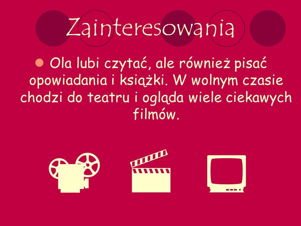 UlubioNE przedMIoty Do ulubionych przedmiotów Oli należą: język polski, angielski, biologia oraz muzyka.