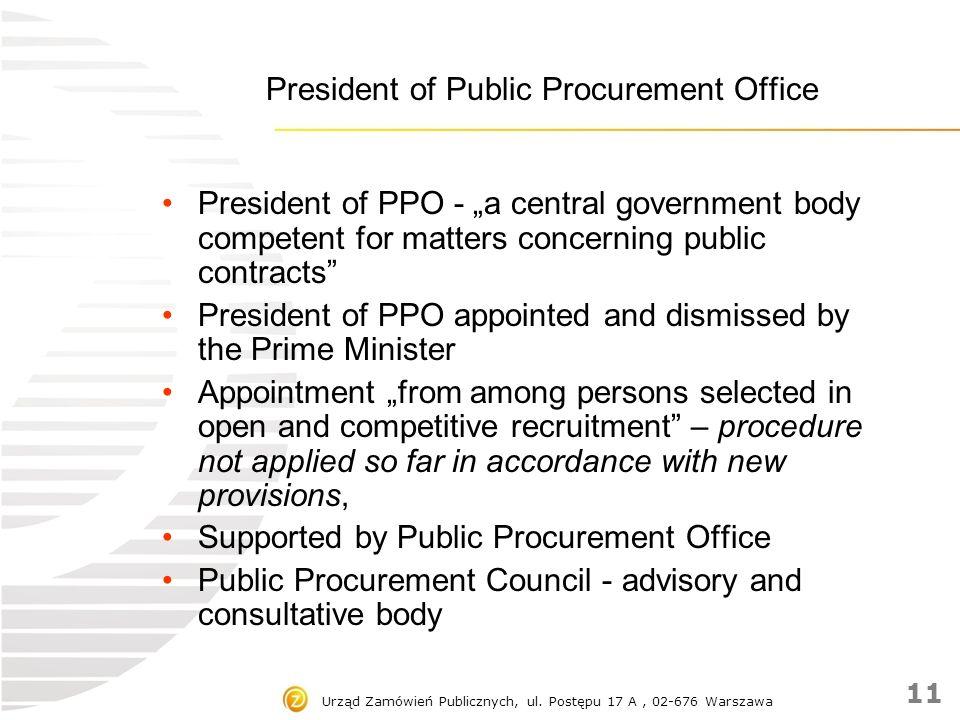 """Urząd Zamówień Publicznych, ul. Postępu 17 A, 02-676 Warszawa President of Public Procurement Office President of PPO - """"a central government body com"""