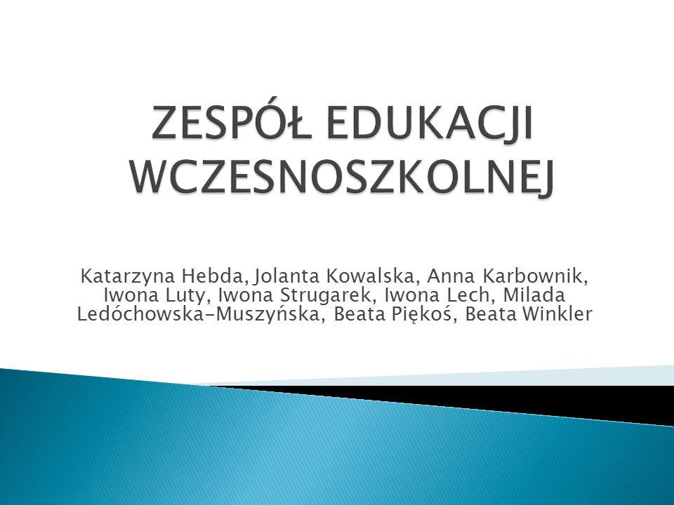 Katarzyna Hebda, Jolanta Kowalska, Anna Karbownik, Iwona Luty, Iwona Strugarek, Iwona Lech, Milada Ledóchowska-Muszyńska, Beata Piękoś, Beata Winkler