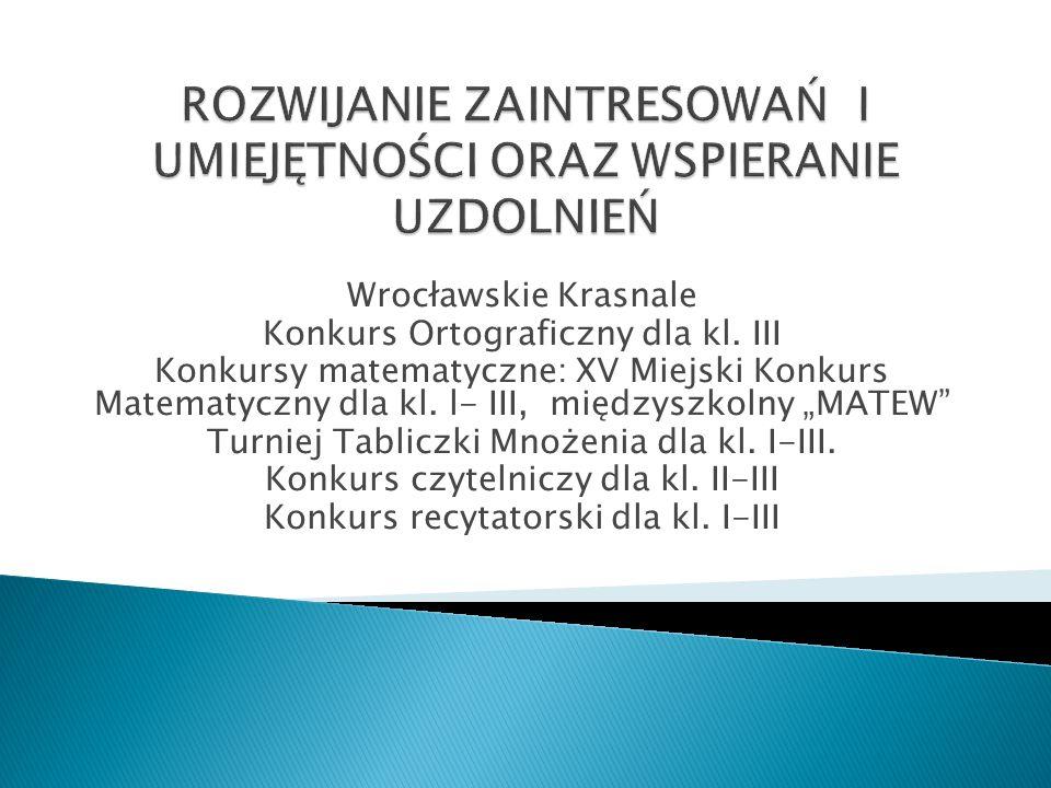 """Wrocławskie Krasnale Konkurs Ortograficzny dla kl. III Konkursy matematyczne: XV Miejski Konkurs Matematyczny dla kl. l- III, międzyszkolny """"MATEW"""" Tu"""