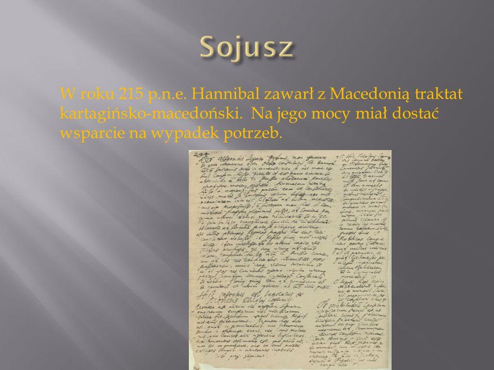 W roku 215 p.n.e.Hannibal zawarł z Macedonią traktat kartagińsko-macedoński.