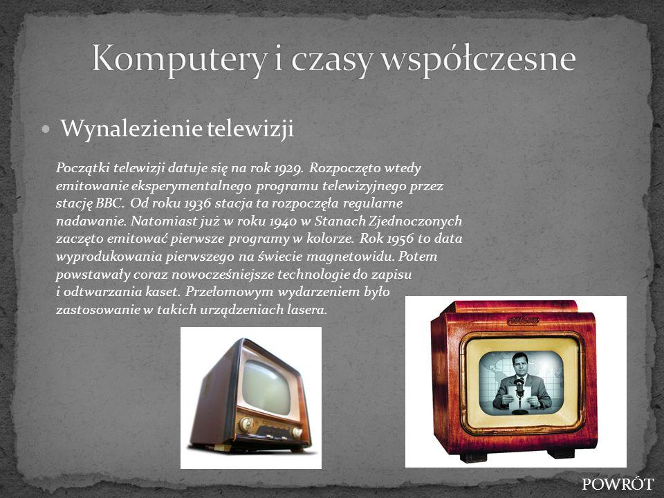 Wynalezienie telewizji Początki telewizji datuje się na rok 1929. Rozpoczęto wtedy emitowanie eksperymentalnego programu telewizyjnego przez stację BB