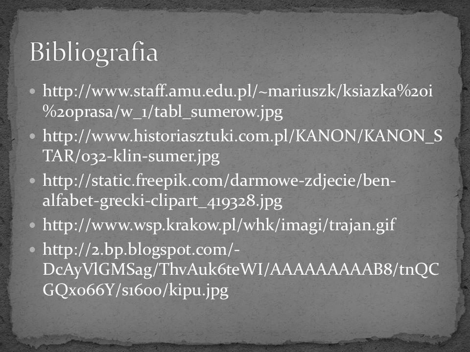 http://www.staff.amu.edu.pl/~mariuszk/ksiazka%20i %20prasa/w_1/tabl_sumerow.jpg http://www.historiasztuki.com.pl/KANON/KANON_S TAR/032-klin-sumer.jpg