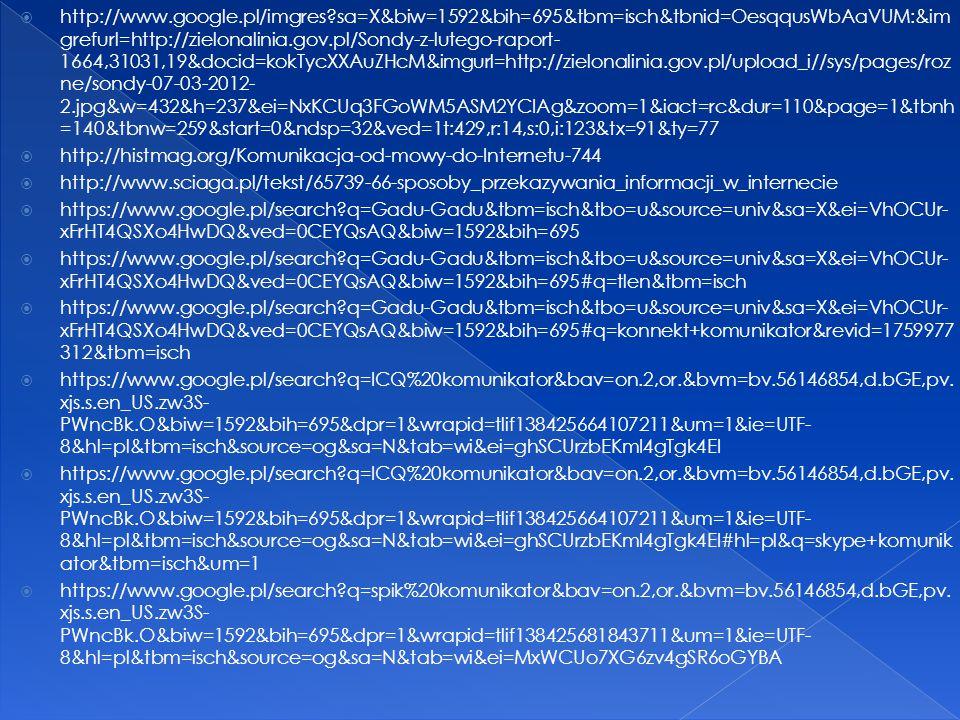  http://www.google.pl/imgres?sa=X&biw=1592&bih=695&tbm=isch&tbnid=OesqqusWbAaVUM:&im grefurl=http://zielonalinia.gov.pl/Sondy-z-lutego-raport- 1664,3