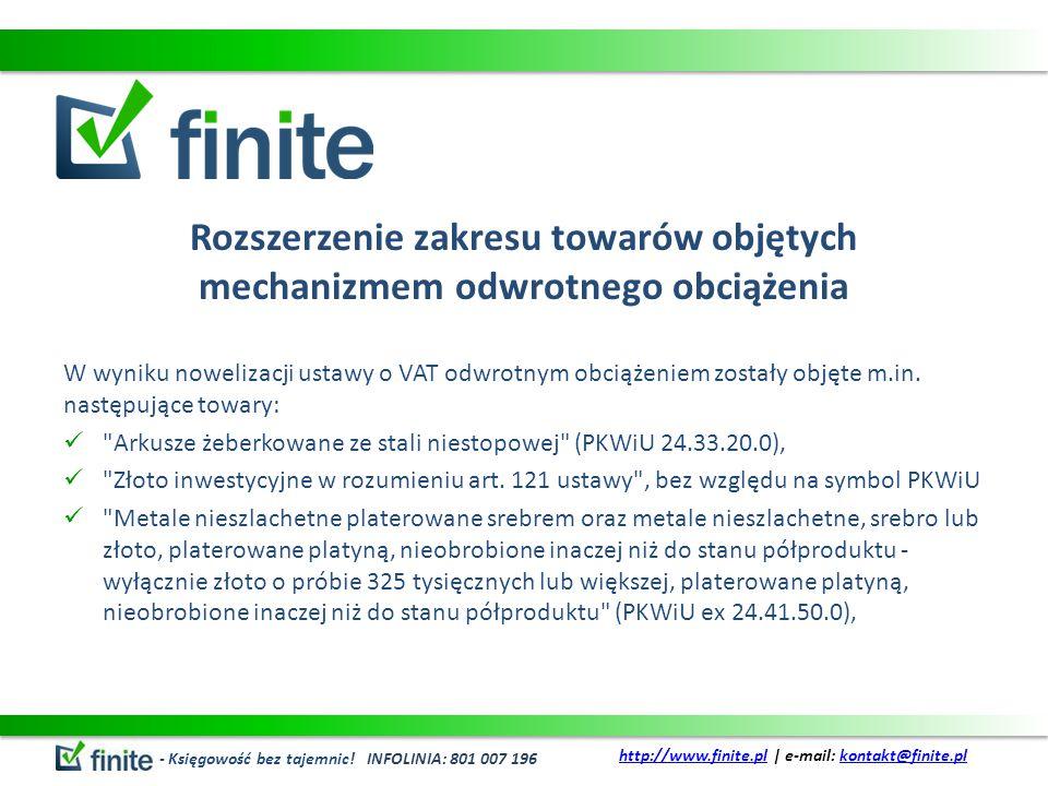 Rozszerzenie zakresu towarów objętych mechanizmem odwrotnego obciążenia W wyniku nowelizacji ustawy o VAT odwrotnym obciążeniem zostały objęte m.in.
