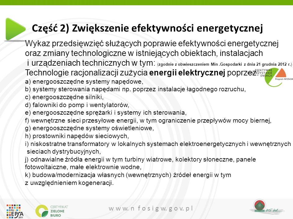 w w w. n f o s i g w. g o v. p l Część 2) Zwiększenie efektywności energetycznej Wykaz przedsięwzięć służących poprawie efektywności energetycznej ora