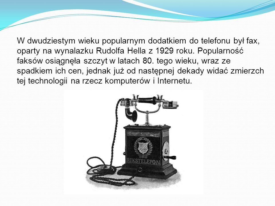 W dwudziestym wieku popularnym dodatkiem do telefonu był fax, oparty na wynalazku Rudolfa Hella z 1929 roku. Popularność faksów osiągnęła szczyt w lat