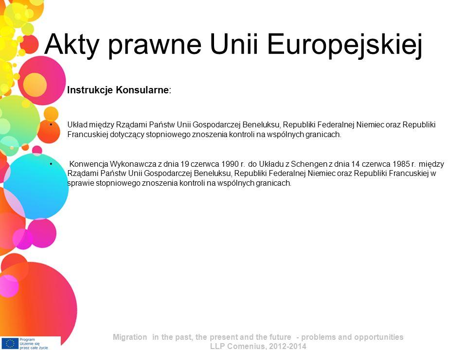 Akty prawne Unii Europejskiej Instrukcje Konsularne: Układ między Rządami Państw Unii Gospodarczej Beneluksu, Republiki Federalnej Niemiec oraz Republiki Francuskiej dotyczący stopniowego znoszenia kontroli na wspólnych granicach.