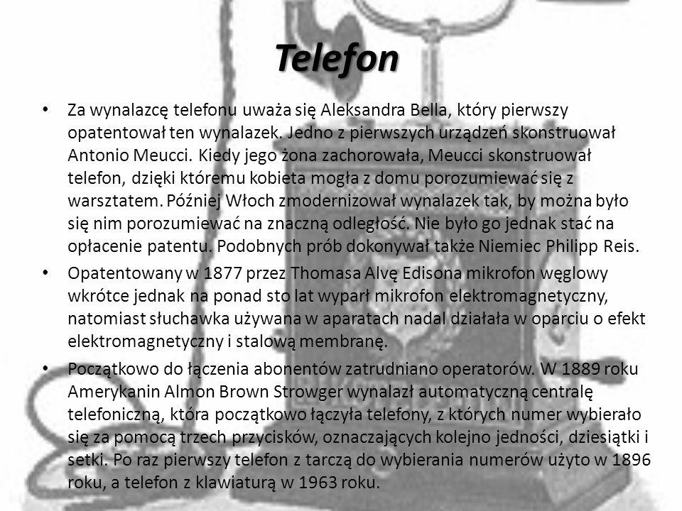Telefon Za wynalazcę telefonu uważa się Aleksandra Bella, który pierwszy opatentował ten wynalazek. Jedno z pierwszych urządzeń skonstruował Antonio M