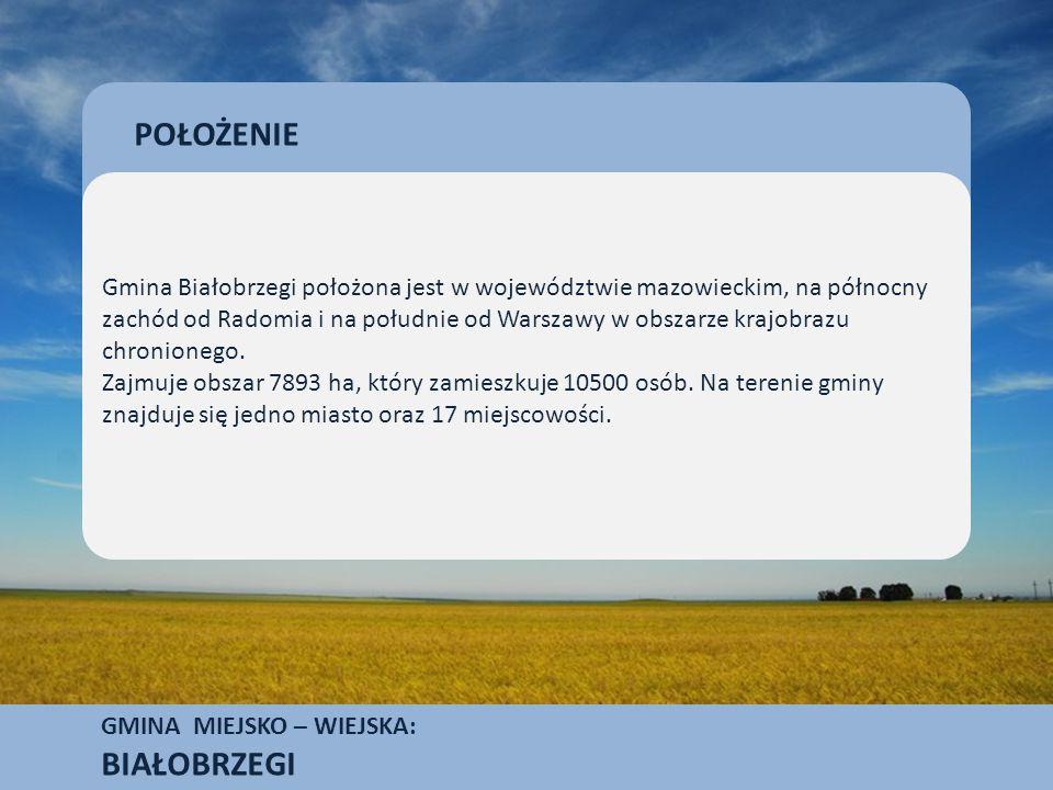 GMINA MIEJSKO – WIEJSKA: BIAŁOBRZEGI Gmina Białobrzegi położona jest w województwie mazowieckim, na północny zachód od Radomia i na południe od Warszawy w obszarze krajobrazu chronionego.