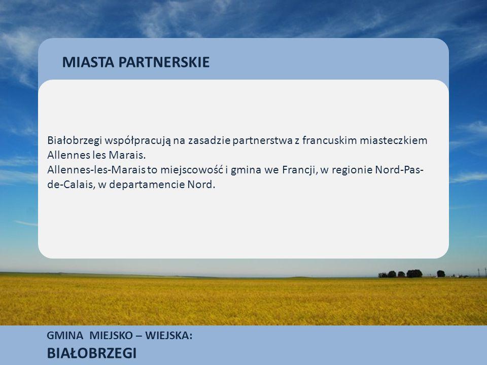 GMINA MIEJSKO – WIEJSKA: BIAŁOBRZEGI Białobrzegi współpracują na zasadzie partnerstwa z francuskim miasteczkiem Allennes les Marais.