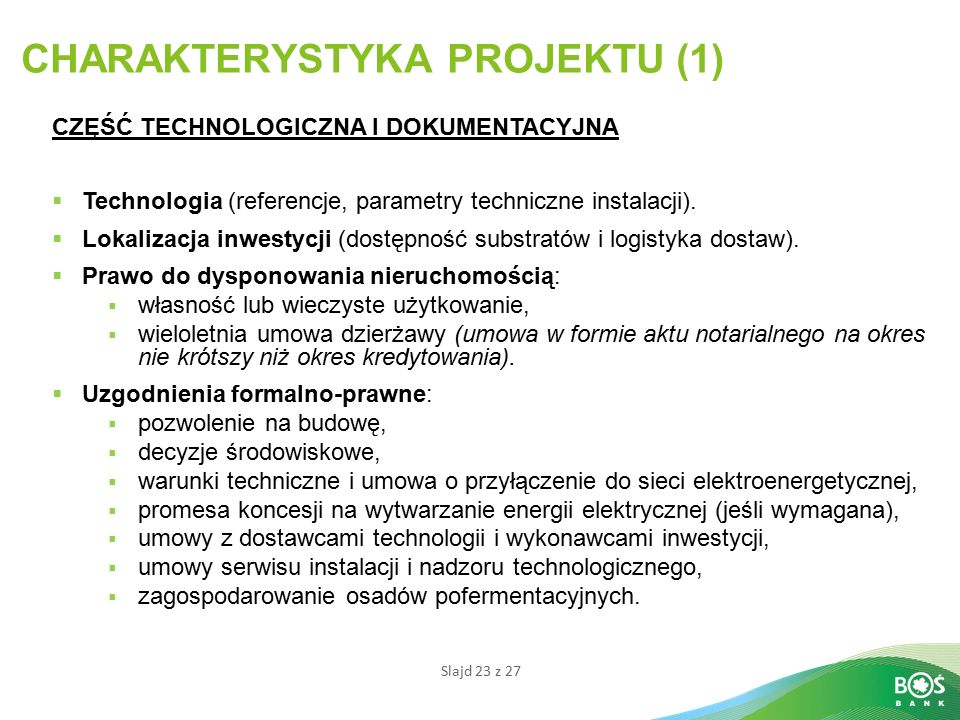 Slajd 23 z 27 CHARAKTERYSTYKA PROJEKTU (1) CZĘŚĆ TECHNOLOGICZNA I DOKUMENTACYJNA  Technologia (referencje, parametry techniczne instalacji).