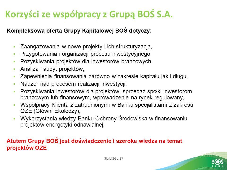 Slajd 26 z 27 Korzyści ze współpracy z Grupą BOŚ S.A.