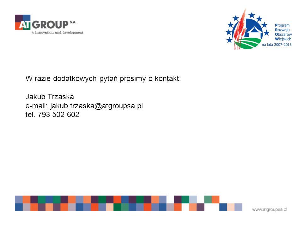 W razie dodatkowych pytań prosimy o kontakt: Jakub Trzaska e-mail: jakub.trzaska@atgroupsa.pl tel.