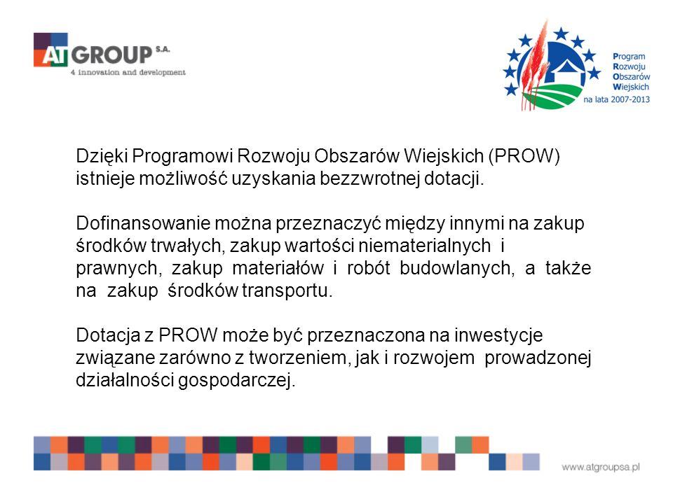 Dzięki Programowi Rozwoju Obszarów Wiejskich (PROW) istnieje możliwość uzyskania bezzwrotnej dotacji.