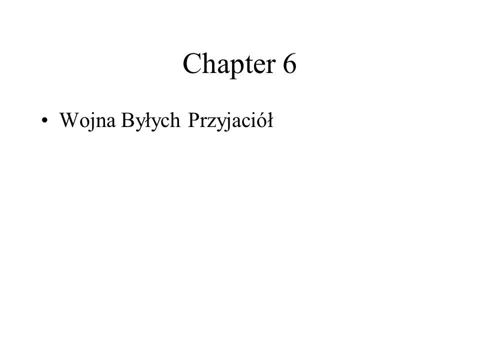 Chapter 6 Wojna Byłych Przyjaciół