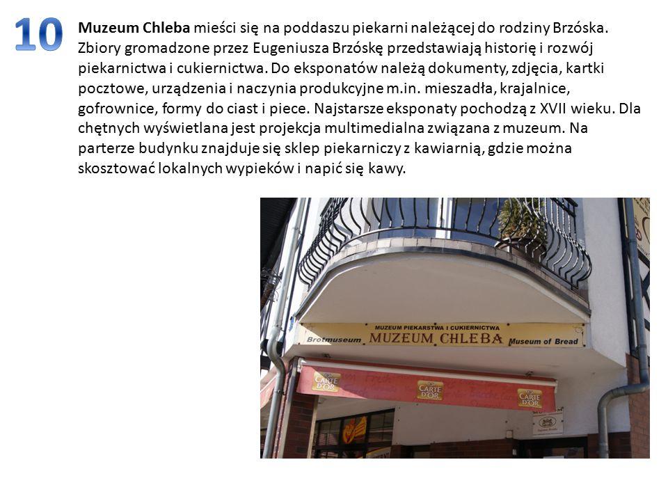 Muzeum Chleba mieści się na poddaszu piekarni należącej do rodziny Brzóska.